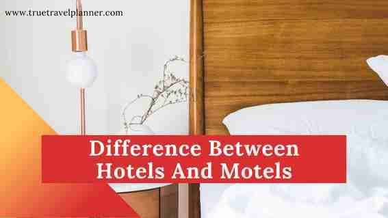 Difference Between Hotels And Motels