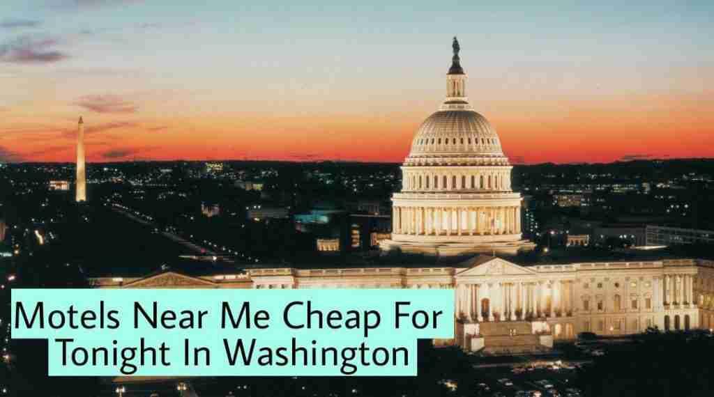 Motels Near Me Cheap For Tonight In Washington