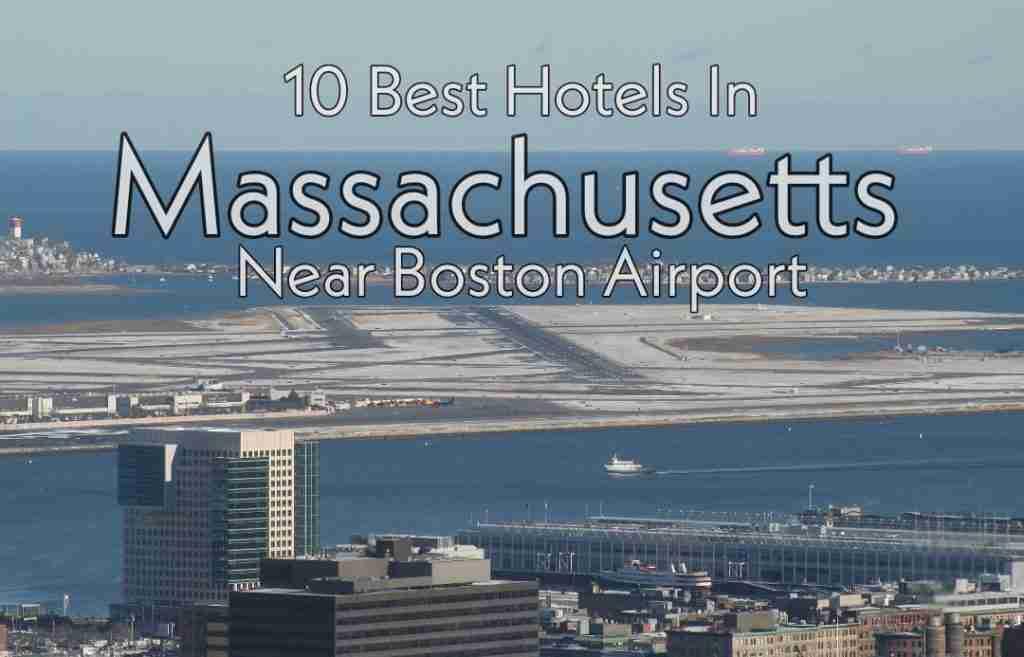 10 Best Hotels In Massachusetts Near Boston Airport