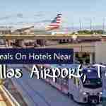 Great Deals On Hotels Near Dallas Airport, Texas