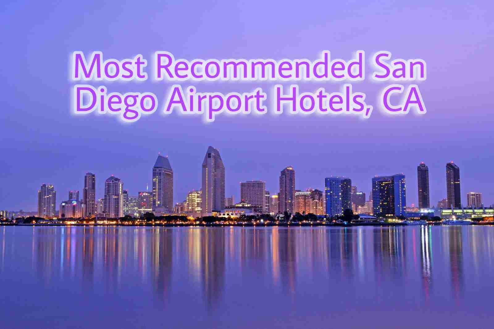Most Recommended San Diego Airport Hotels, CA