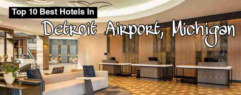 Top 10 Best Hotels In Detroit Airport, Michigan 2021