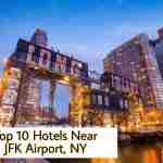 Top 10 Hotels Near JFK Airport, NY