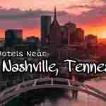 Top 12 Hotels Near Nashville, Tennessee